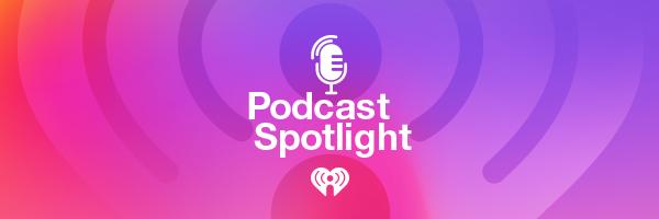 Podcast Spotlight
