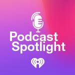 Thumbnail for Podcast Spotlight