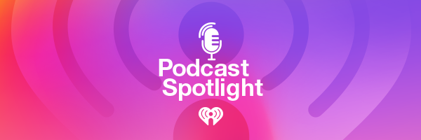 Podcast Spotlight